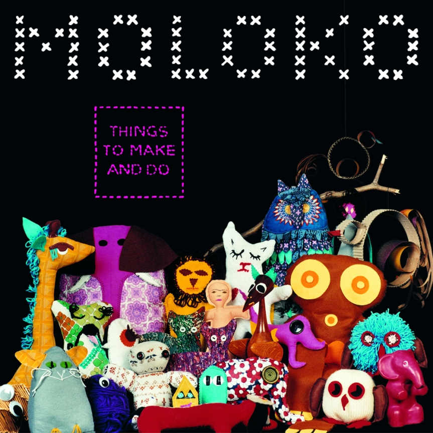 5. Moloko - Things to make and do